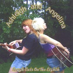 Ashleigh & Angelina - Rough Cuts On The Eighth CD Cover Art