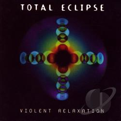 Total Eclipse - Violent Relaxation CD Cover Art