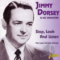 Dorsey, Jimmy - Stop Look and Listen: The Less Familiar Dorsey CD Cover Art