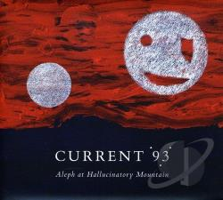 Current 93 - Aleph at Hallucinatory Mountain CD Cover Art