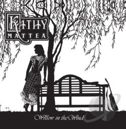 Mattea, Kathy - Willow in the Wind CD Cover Art