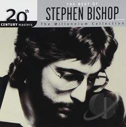 Bishop, Stephen - Best of Stephen Bishop: 20th Century Masters/The Millennium Collection: Stephen Bishop CD Cover Art