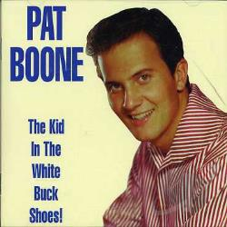 Boone, Pat - Kid In The White Buck Shoes CD Cover Art
