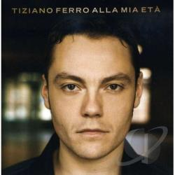 Ferro, Tiziano - Alla Mia Eta CD Cover Art