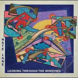 Lane, Nate - Looking Through The Windows CD Cover Art