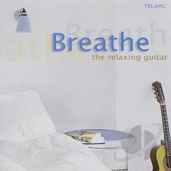 Breathe: The Relaxing Guitar CD Cover Art