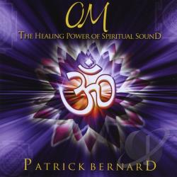 Bernard, Patrick - OM: The Healing Power of Spiritual Sound CD Cover Art
