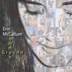 Mccallum, Erin - Common Ground CD Cover Art
