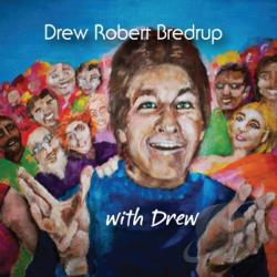 Bredrup, Drew Robert - With Drew CD Cover Art