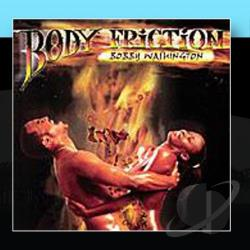 Washington, Bobby - Body Friction CD Cover Art