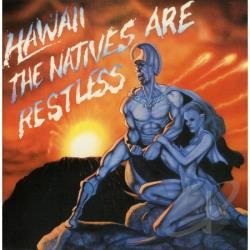 Hawaii - Natives Are Restless CD Cover Art