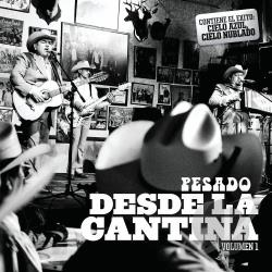 Pesado - Desde la Cantina, Vol. 1 CD Cover Art