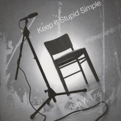 Wright, Iain - Keep It Stupid Simple CD Cover Art