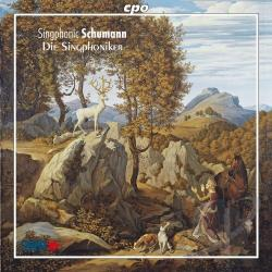 Die Singphoniker / Schumann - Schumann: Complete Part Songs For Male Voices CD Cover Art