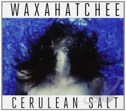 Waxahatchee – Cerulean Salt