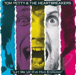 Petty, Tom / Petty, Tom & The Heartbreakers - Let Me Up (I've Had Enough) CD Cover Art
