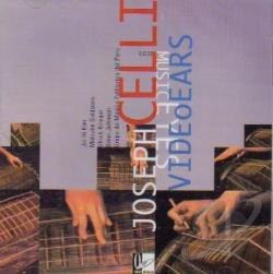 Celli / Goldstein / Krieger - Joseph Celli - Video Ears Music Eyes CD Cover Art