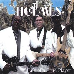 Holmes, JJ - Life Of A True Player CD Cover Art