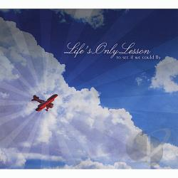 Life's Only Lesson - To See If We Could Fly CD Cover Art