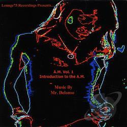 Mr. Delonso - A.M. Vol. 1 Introduction to the A.M. CD Cover Art