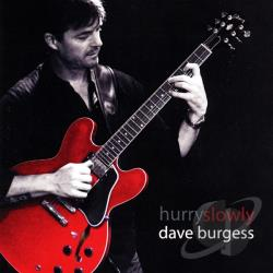 Burgess, Dave - Hurry Slowly CD Cover Art
