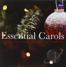 King's College Choir - Essential Carols: The Very Best of King's College Choir, Cambridge CD Cover Art
