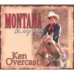 Overcast, Ken - Montana In My Soul CD Cover Art