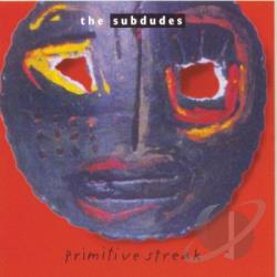 Subdudes - Primitive Streak CD Cover Art