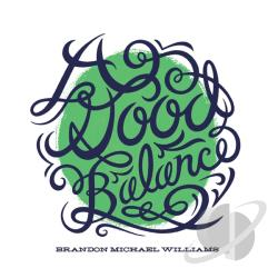 Brandon Michael Williams - Good Balance CD Cover Art