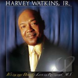Watkins, Harvey Jr. - It's in My Heart - Live in Raymond, MS CD Cover Art