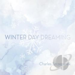 Szczepanek, Charles - Winter Day Dreaming CD Cover Art