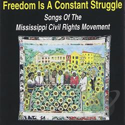Freedom Is a Constant Struggle (Songs of the Mississippi Civil Rights Movement CD Cover Art