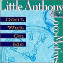 Little Anthony & The Locomotives - Don't Wait On Me CD Cover Art