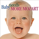 Baby Needs More Mozart - Baby Needs More Mozart CD Cover Art
