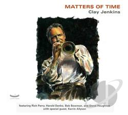 Jenkins, Clay - Matters of Time CD Cover Art