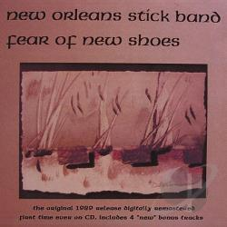 New Orleans Stick Band - Fear of New Shoes CD Cover Art