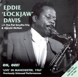 Davis, Eddie Lockjaw - Oh Gee: Live in Manchester 1967 CD Cover Art