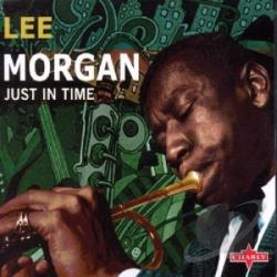 Morgan, Lee - Just In Time CD Cover Art