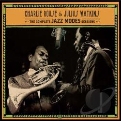 Rouse, Charlie / Watkins, Julius - Complete Jazz Modes Sessions CD Cover Art