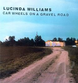 Williams, Lucinda - Car Wheels on a Gravel Road CD Cover Art