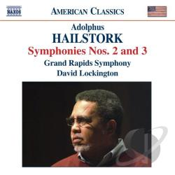 Grand Rapids So / Hailstork, A. / Lockington - Adolphus Hailstork: Symphonies Nos. 2 & 3 CD Cover Art