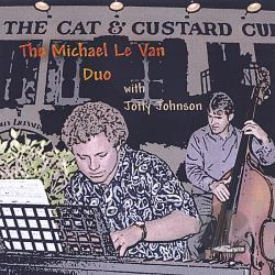 Le Van, Michael - Michael Le Van Duo With Jotty Johnson CD Cover Art