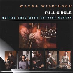 Wilkinson, Wayne - Full Circle CD Cover Art
