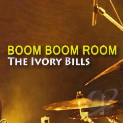 Ivory Bills - Boom Boom Room CD Cover Art