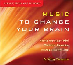 Jeffrey D. Thompson - Music to Change Your Brain CD Cover Art