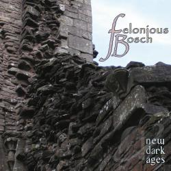 Felonious Bosch - New Dark Ages CD Cover Art