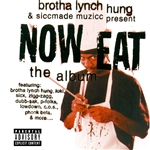 Brotha Lynch Hung / Various Artists - Brotha Lynch Hung & Siccmade Muzicc Present: Now Eat CD Cover Art