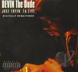 Devin The Dude - Just Tryin' ta Live CD Cover Art