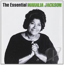 Jackson, Mahalia - Essential Mahalia Jackson CD Cover Art