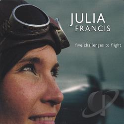 Francis, Julia - Five Challenges To Flight CD Cover Art